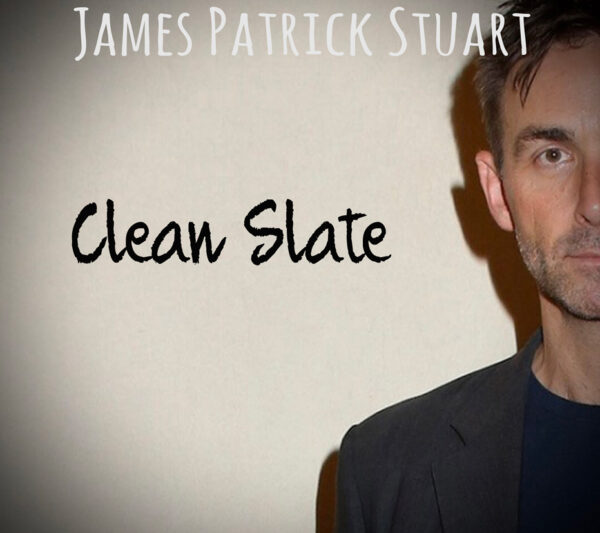 Buy an Autographed copy of James Patrick Stuart's new CD Clean Slate for just $20 + $3.50 shipping .